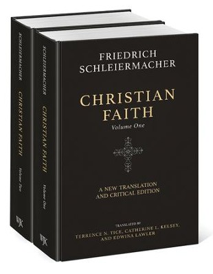 Christian Faith, 2 Volumes: A New Translation and Critical Edition  -     Edited By: Terrence N. Tice, Catherine L. Kelsey     By: Friedrich Schleiermacher