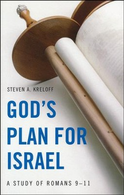 God's Plan for Israel: A Study of Romans 9-11  -     By: Steven Kreloff
