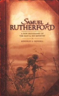 Samuel Rutherford: A New Biography of the Man and His Ministry  -     By: D. Patrick Ramsey, Joel R. Beeke