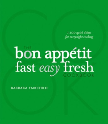 The Bon Appetit Cookbook: Fast Easy Fresh  -     By: Barbara Fairchild