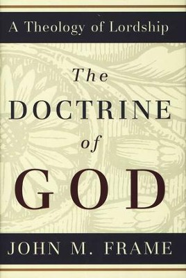 The Doctrine of God  -     By: John M. Frame