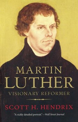 Martin Luther: Visionary Reformer  -     By: Scott H. Hendrix