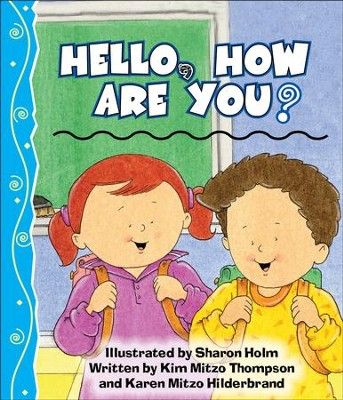 Hello, How Are You - PDF Download  [Download] -     By: Kim Mitzo Thompson, Karen Mitzo Hilderbrand     Illustrated By: Sharon Lane Holm