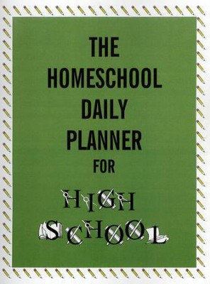 The Homeschool Daily Planner for High School   -