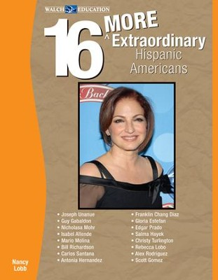 16 More Extraordinary Hispanic Americans - PDF Download  [Download] -     By: Nancy Lobb