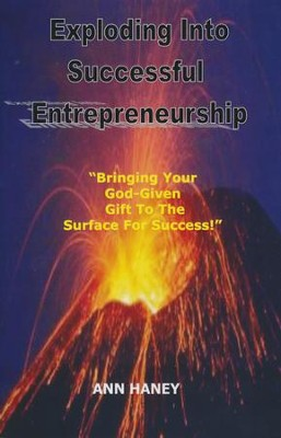 Exploding Into Successful Entrepreneurship   -     By: Ann Haney