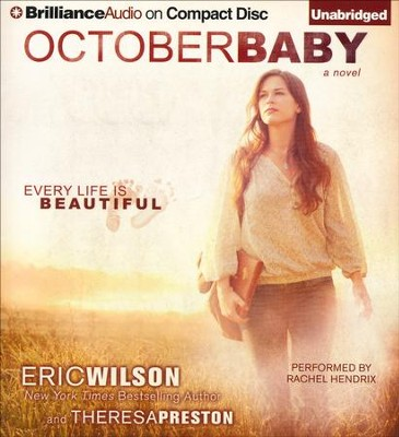 October Baby Unabridged Audiobook on CD  -     Narrated By: Rachel Hendrix     By: Eric Wilson, Theresa Preston