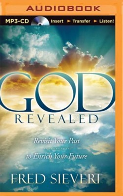 God Revealed: Revisit Your Past to Enrich Your Future - unabridged audiobook on MP3-CD  -     By: Fred Sievert