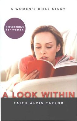 A Look Within: A Women's Bible Study   -     By: Faith Alvis Taylor