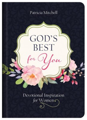 God's Best for You: Devotional Inspiration for Women  -     By: Patricia Mitchell