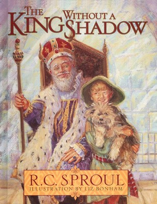 The King Without a Shadow   -     By: R.C. Sproul