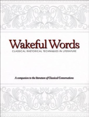 Wakeful Words: Classical Rhetorical Techniques in Literature  -