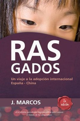 Rasgados: Un viaje a la adopcion internacional Espana-China - eBook  -     By: Jairo Marcos