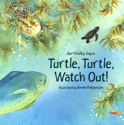 Turtle, Turtle, Watch Out!   -     By: April Pulley Sayre