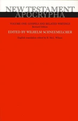 New Testament Apocrypha, Volume 1: Gospels and Related Writings, Revised  -     Edited By: Wilhelm Schneemelcher     Translated By: R. Mcl. Wilson
