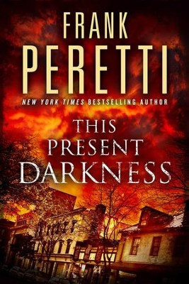 This Present Darkness: A Novel - eBook  -     By: Frank E. Peretti
