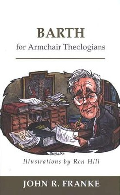 Barth for Armchair Theologians  -     By: John R. Franke