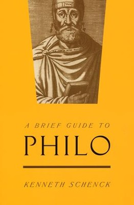 A Brief Guide to Philo  -     By: Kenneth Schenck