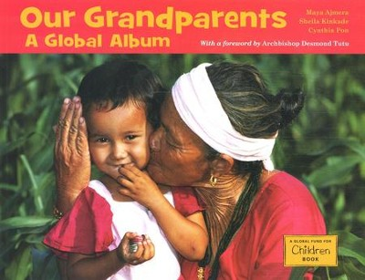 Our Grandparents: A Global Album   -     By: Maya Ajmera