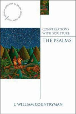 Conversations with Scripture: The Psalms  -     By: L. William Countryman