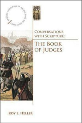 Conversations with Scripture: The Book of Judges  -     By: Roy L. Heller