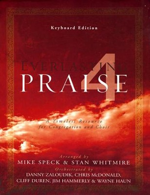 Everlating Praise 4, Keyboard Edition (loose-leaf)   -     By: Mike Speck, Stan Whitmire