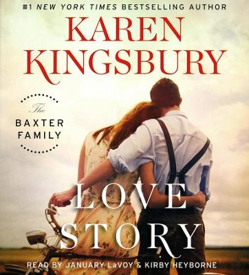 Love Story, The Baxter Family Series #1 - Audiobook on CD   -     By: Karen Kingsbury
