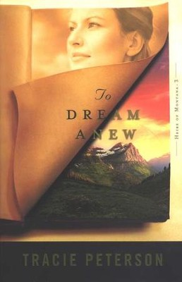 To Dream Anew, Heirs of Montana Series #3     -     By: Tracie Peterson