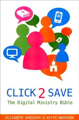 Click 2 Save: The Digital Ministry Bible  -     By: Elizabeth Drescher, Keith Anderson