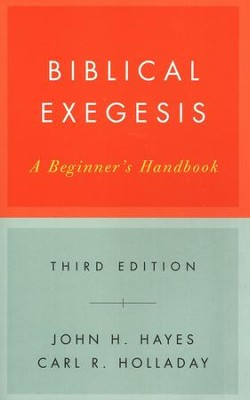 Biblical Exegesis: A Beginner's Handbook, Third Edition   -     By: John H. Hayes