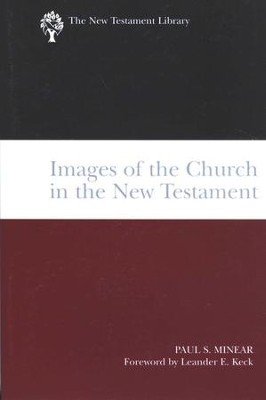 Images of the Church in the New Testament: New Testament Library [NLT]  -     By: Paul S. Minear