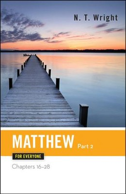 Matthew for Everyone, Part 2: Chapters 16-28  -     By: N.T. Wright