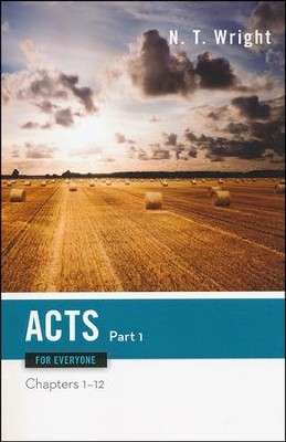 Acts for Everyone, Part One: Chapters 1-12  -     By: N.T. Wright