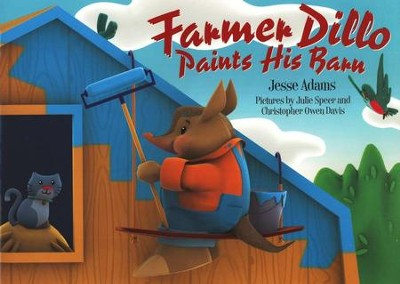 Farmer Dillo Paints His Barn   -     By: Jesse Adams