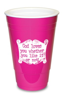 God Loves You, Pink Solo Cup  -