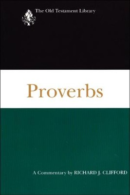Proverbs: Old Testament Library [OTL]  -     By: Richard J. Clifford