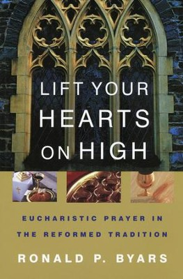 Lift Your Hearts on High  -     By: Ronald P. Byars