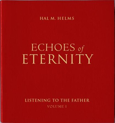 Echoes of Eternity, Vol. I - eBook  -     By: Hal M. Helms