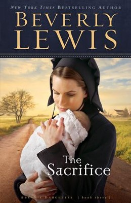 The Sacrifice, Abram's Daughters Series #3   -     By: Beverly Lewis