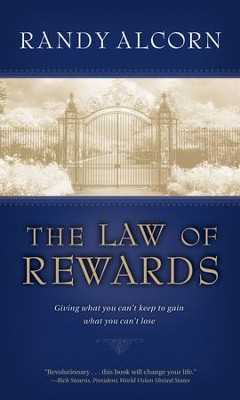 The Law of Rewards: Giving what you can't keep to gain what you can't lose. - eBook  -     By: Randy Alcorn