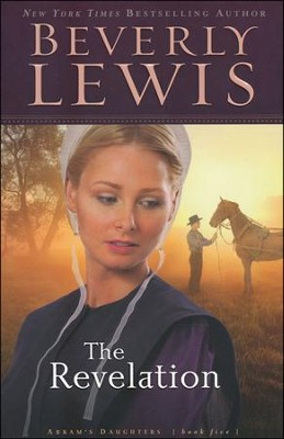 The Revelation, Abram's Daughters Series #5   -     By: Beverly Lewis