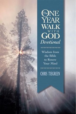 The One Year Walk with God Devotional: 365 Daily Bible Readings to Transform Your Mind - eBook  -     By: Chris Tiegreen, Walk Thru Ministries