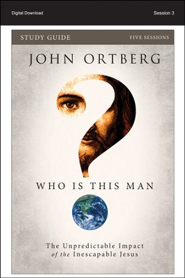 Power of Forgiveness: Who Is This Man? Study Guide, Session 3 - PDF Download  [Download] -     By: John Ortberg, Christine Anderson