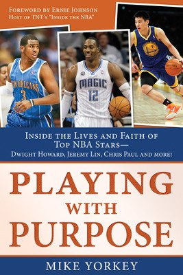Playing With Purpose: Basketball: Inside the Lives and Faith of Top NBA Stars - eBook  -     By: Mike Yorkey