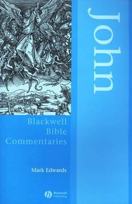 John Through the Centuries: Blackwell Bible Commentaries [BBC]  -     By: Mark Edwards