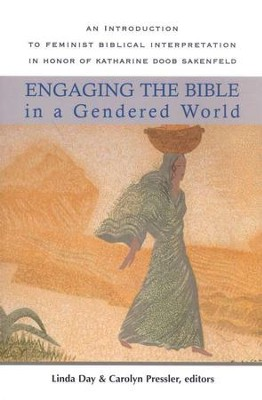 Engaging the Bible in a Gendered World: An Intro to Feminist Biblical Interpretation in Honor of Katharine Doob Sakenfeld  -     By: Linda Day, Carolyn Pressler