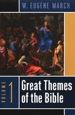 Great Themes of the Bible, Volume 1   -     By: W. Eugene March