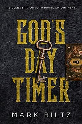 God's Day Timer: The Believer's Guide to Divine Appointments  -     By: Mark Biltz