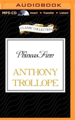 Phineas Finn - Unabridged audio book on MP3-CD   -     Narrated By: Timothy West     By: Anthony Trollope