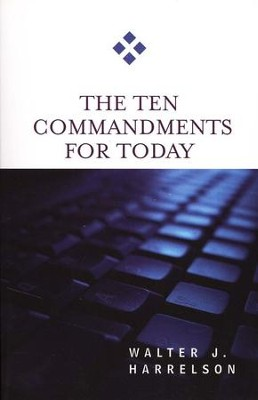 The Ten Commandments for Today  -     By: Walter J. Harrelson